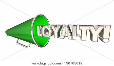 Loyalty Bullhorn Megaphone Audience Customer Word 3d Illustration
