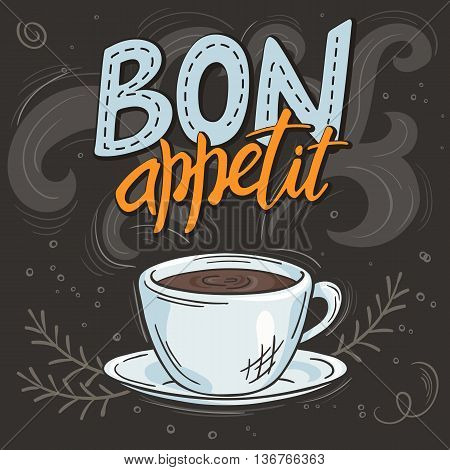 vector hand drawn inspiration lettering quote - bon appetit - with streaming cup of coffee brunch and swirl. Can be used as nice card or poster.