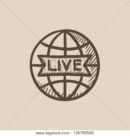 Globe with live sign vector sketch icon isolated on background. Hand drawn Globe with live sign icon. Globe with live sign sketch icon for infographic, website or app.