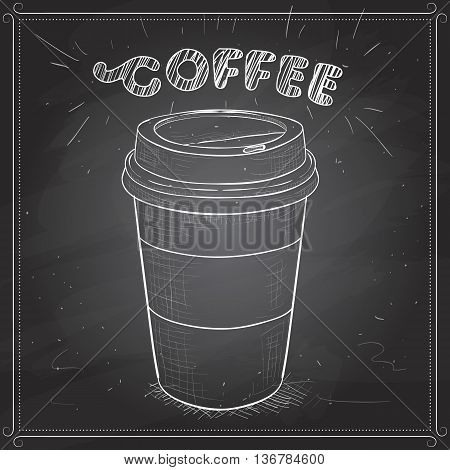 Coffee to go scetch on a black board. Vector illustration, EPS 10.