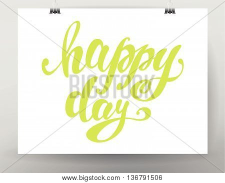 Vector hand written happy day text message isolated. Card, congratulation, greeting. Poster, advertising, banner, placard design template. Hand written font, script, lettering. Green color.