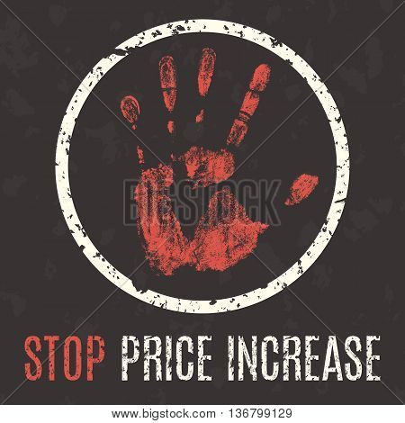 Conceptual vector illustration. Global problems of humanity. Stop price increase sign.