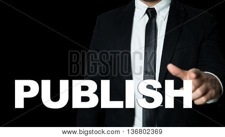 Business man pointing the text: Publish