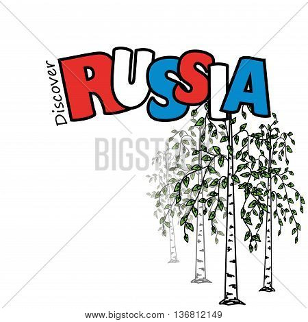 Inscription- Discover Russia and birch on a white background vector illustration