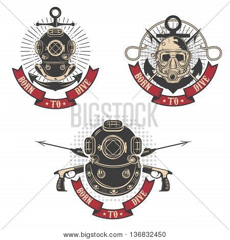 Born to dive. Set of diving club labels templates. Vintage diver helmets. Design elements for logo label emblem sign.