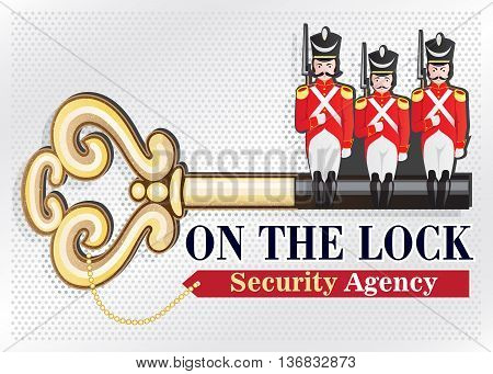 Creative illustration of a logo or emblem of the security organization consisting of an old golden key with the teeth in the form of a soldier of the 19th century in red uniforms and shako. Inscriptions: ON THE LOCK and Security Agency.