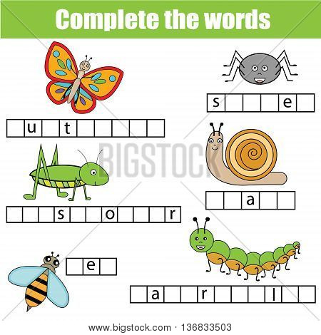 Complete the words children educational game. Learning insects theme and vocabulary