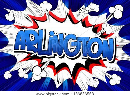 Arlington - Comic book style word on comic book abstract background.