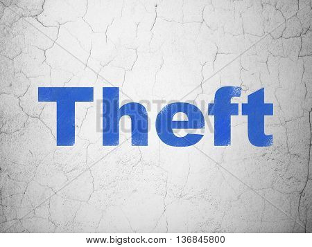 Privacy concept: Blue Theft on textured concrete wall background