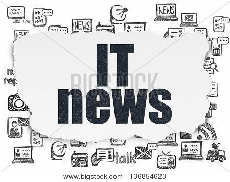 News concept: Painted black text IT News on Torn Paper background with  Hand Drawn News Icons