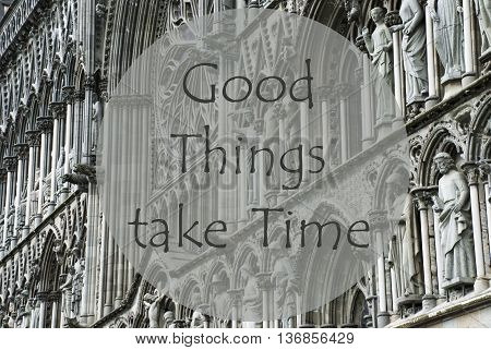 Church Of Trondheim In Norway. Macro Or Close Up Of Sculptures Or Statue. Religious Greeting Card. English Quote Good Things Take Time