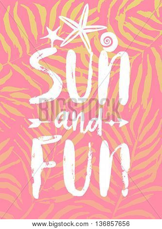 Sun and Fun hand drawn calligraphyc card. Vector illustration.