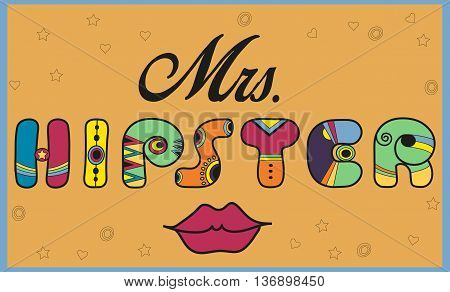 Inscription Mrs. Hipster. Funny letters. Red lips. Unusual artistic font. Illustration.