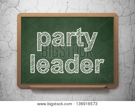 Politics concept: text Party Leader on Green chalkboard on grunge wall background, 3D rendering
