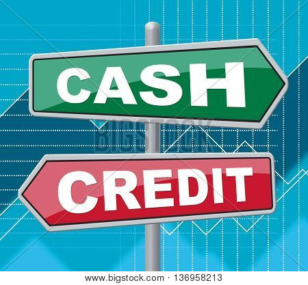 Cash Credit Signs Means Saving And Owing