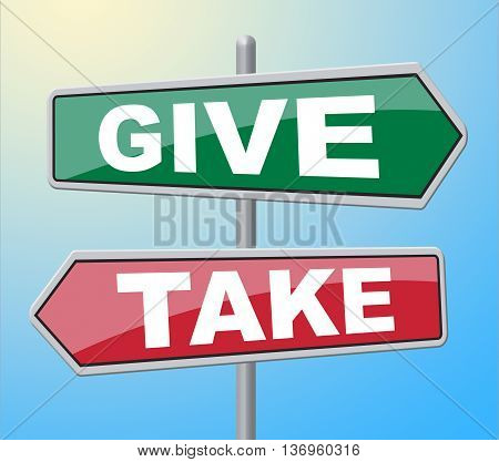 Give Take Signs Indicates Advice Placards And Board