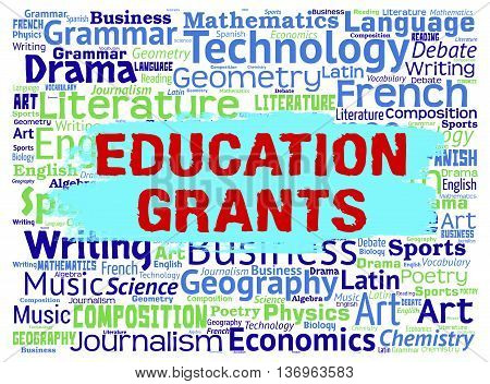 Education Grants Represents Learning Words And Finance