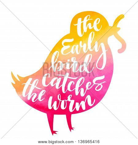 Lettering proverb early bird catches the worm. Watercolor background in silhouette. Modern calligraphy style in isolated illustration.