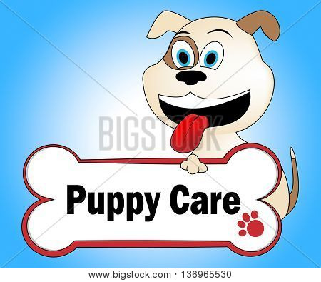 Puppy Care Represents Looking After And Doggie