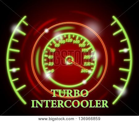 Turbo Intercooler Indicates High Speed And Boost