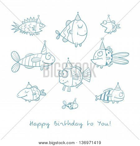 Birthday card with cute cartoon fishes in party hats. Underwater life. Funny sea animals. Children's illustration. Vector contour image no fill. Doodle style.