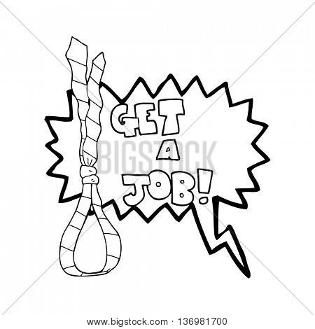 freehand drawn speech bubble cartoon get a job tie noose symbol