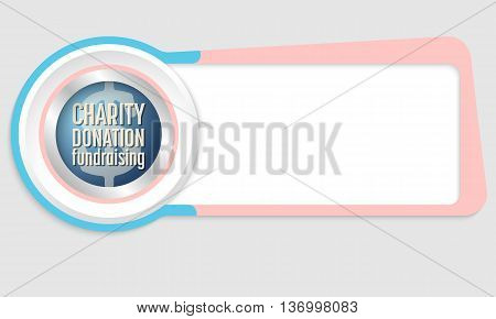 Vector abstract box for your text and the words donation; charity; fund raising