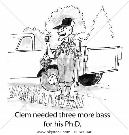 Clem needed three more bass for his Ph.D.