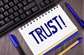 Word Writing Text Trust Motivational Call. Business Concept For Belief In The Reliability Truth Abil poster