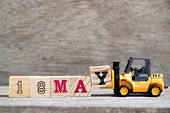 Toy Forklift Hold Block Y To Complete Word 18 May On Wood Background (concept For Calendar Date For  poster
