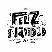 Feliz Navidad. Holiday Lettering Phrase. Hand Drawn Vector Illustration. Scandinavian Typography. poster