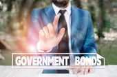 Writing Note Showing Government Bonds. Business Photo Showcasing Debt Security Issued By A Governmen poster