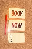 Conceptual Hand Writing Showing Book Now. Business Photo Showcasing Make A Reservation In Hotel Acco poster