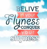 Card Believe in your flyness conquer your shyness - Illustration poster