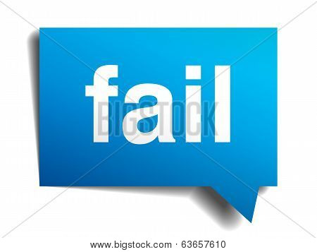 Fail Blue 3D Realistic Paper Speech Bubble Isolated On White