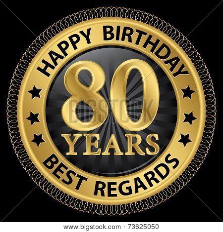 80 Years Happy Birthday Best Regards Gold Label,vector Illustration