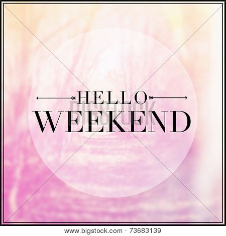 Quote - hello weekend