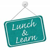 stock photo of school lunch  - Lunch and Learn Sign A teal sign with the word Lunch and Learn isolated on a white background - JPG