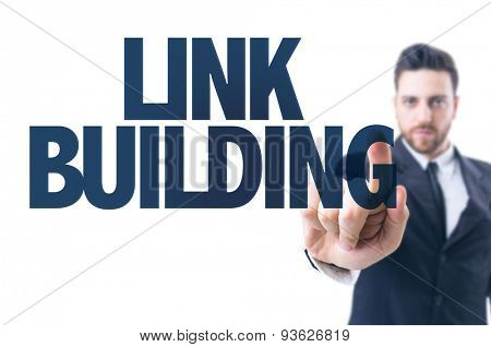 Business man pointing the text: Link Building
