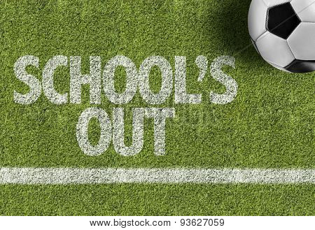 Soccer field with the text: School's Out
