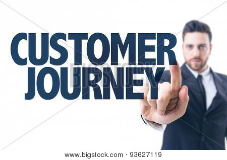 Business man pointing the text: Customer Journey