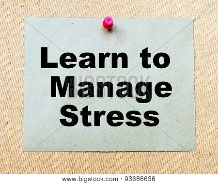 Learn To Manage Stress Written On Paper Note
