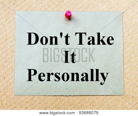 Don't Take It Personally  Written On Paper Note