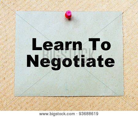 Learn To Negotiate Written On Paper Note