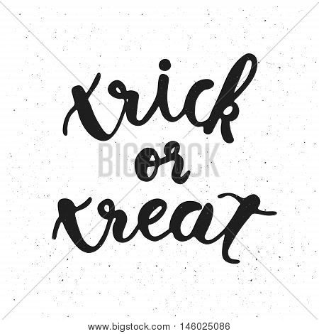 Trick or treat. Quote. Halloween poster with hand lettering.