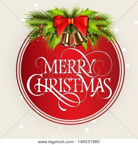 Merry Christmas lettering in circle. Christmas greeting card with fir tree branch, bells, bow, mistletoe leaves and berries. Typed text. For greeting cards, posters, leaflets and brochures.