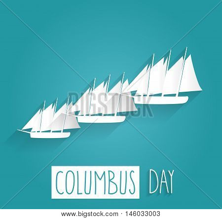 Columbus Day blue poster. Handwritten text with sailing boats. Vector illustration