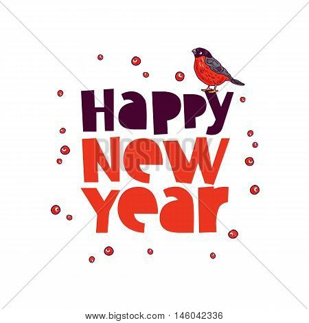 Quote Happy New Year. The trend calligraphy. Vector illustration on white background with bullfinches. Great holiday gift card for the new year. Merry Christmas.