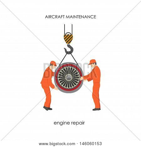 Workers raised the aircraft engine on a lift. Repair and maintenance of aircraft. Vector illustration