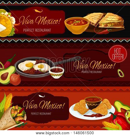 Mexican cuisine restaurant and cafe banners with taco, nachos, burrito, beef tapas, tomato chilli sauce salsa, spicy eggs with beans and guacamole. Menu, promo poster or special offer design